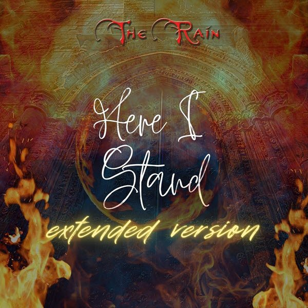 Here I Stand - extended version - song by The Rain