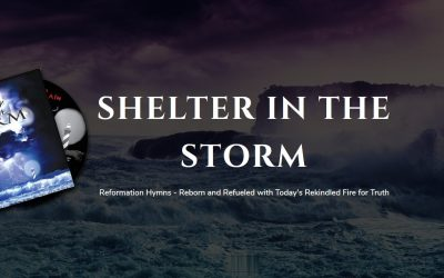 Shelter in the Storm – Revived Reformation Hymns – Music CD – by The Rain